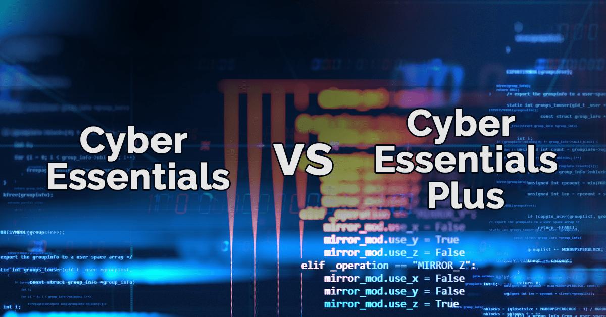 cyber-essentials-vs-cyber-essentials-plus