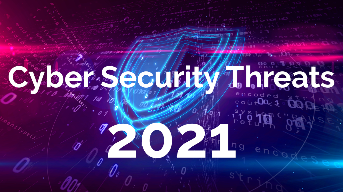 top-cyber-security-threats-to-look-out-for-in-2021 copy